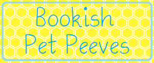 Bookish Pet Peeves
