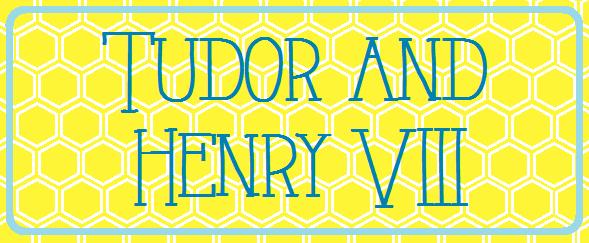 Tudor and Henry VIII